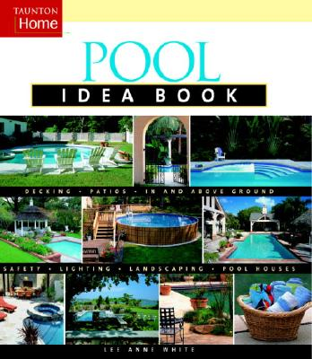 Pool Idea Book By White, Lee Anne